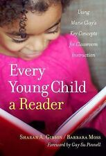 Every Child a Reader : Using Marie Clay's Key Concepts for Classroom...