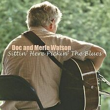 Sittin' Here Pickin' the Blues by Doc & Merle Watson/Doc Watson (CD)