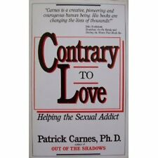 Contrary to Love: Helping the Sexual Addict