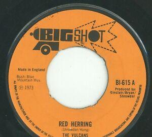 """ RED HERRING."" the vulcans. BIG SHOT 7in 1973."