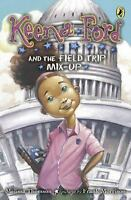 Keena Ford And The Field Trip Mix-Up: By Melissa Thomson