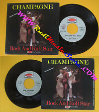 LP 45 7'' CHAMPAGNE Rock and roll star Kiss you baby 1977 italy H 6023 cd mc*dvd