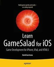 Learn GameSalad for iOS : Game Development for IPhone, IPad, and HTML5 by...