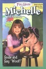 "Smile and Say ""Woof!"" (Full House: Michelle) Full House Michelle Paperback Used"