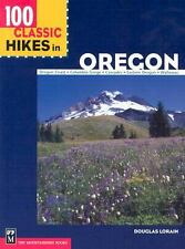 100 Classic Hikes in Oregon by Douglas Lorain (2004, Paperback)