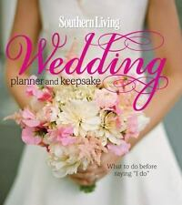 """Southern Living Wedding Planner and Keepsake: What To Do Before Saying """"I Do"""" -"""
