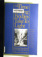 The Time Falling Bodies Take to Light : Mythology Sexuality Origins by Thompson