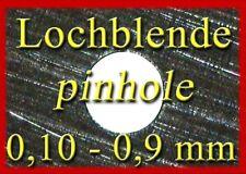 Lochblende Lochkamera 0,10 - 0,90mm  pinhole camera obscura  Sténopé  Stenopeico
