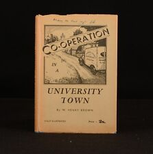 c1938  W Henry Brown Co-Operation in a University Town Cambridge First Ed