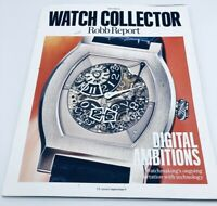 ''Watch Collector'' Robb Report ''Digital Ambitions'' 2018 Annual