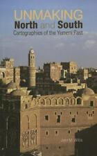 Unmaking North and South: Cartographies of the Yemeni Past (Columbia/Hurst)