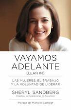 Vayamos adelante: Las mujeres, el trabajo y la voluntad de liderar (Spanish Edit