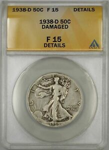 1938-D Walking Liberty Half Dollar Coin 50C ANACS F 15 Damaged Details