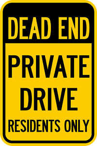 """12""""X18"""" DEAD END PRIVATE DRIVE RESIDENTS ONLY SIGN Heavy Duty Metal Drive Notice"""