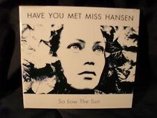 Have you met Miss Hansen-so low the sun