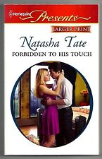 Forbidden to His Touch by Natasha Tate (2012, Paperback, Larger Print)