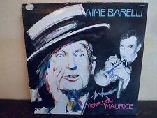 "LP 12"" AIME BARELLI  I love you Maurice - EX/MINT-NEUF - BERNETT SB 18033 FRANCE"