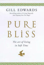 Pure Bliss: The Art of Living in Soft Time by Gill Edwards (Hardback, 1999)