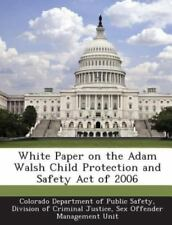 White Paper on the Adam Walsh Child Protection and Safety Act of 2006 (Paperback