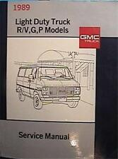 1989 GMC LIGHT DUTY TRUCK R/V,G,P MODELS SERVICE  MANUAL VERY GOOD C