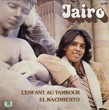 JAIRO L'ENFANT AU TAMBOUR / EL NACIMIENTO FRENCH 45 SINGLE