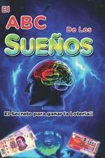 El Abc de Los Sueños : El Secreto para Ganar la Loteria by fernando saldivar...