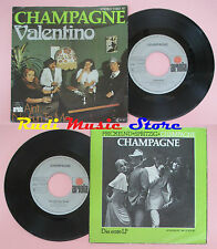 LP 45 7'' CHAMPAGNE Valentino Ain't no fun to me 1977 germany ARIOLA cd mc dvd