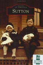 Sutton [Images of America] [MA] [Arcadia Publishing]
