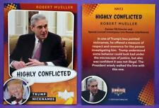 Decision 2020 Trading Cards TRUMP NICKNAMES Highly Conflicted Robt Mueller #NN12