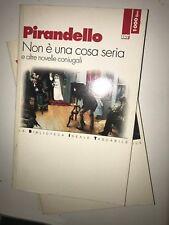 PIRANDELLO - NON è UNA COSA SERIA - BIBLIOTECA IDEALE TASCABILE . 1995