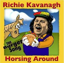 Richie Kavanagh - Horsing Around: The Burger Song | NEW SEALED CD (Irish Comedy)