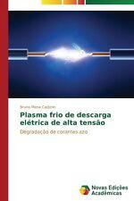 Plasma Frio De Descarga Eletrica De Alta Tensao by Mena Cadorin Bruno Paperback