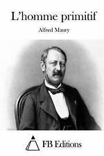 L' Homme Primitif by Alfred Maury (2015, Paperback)