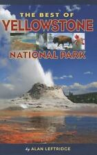 THE BEST OF YELLOWSTONE NATIONAL PARK - LEFTRIDGE, ALAN - NEW BOOK