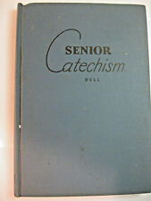 Senior Catechism: Luther's Small Catechism in Question & Answer, J. A. Dell