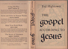 The Gospel According to Jesus by Ted Hightower, SIGNED 1st w/DJ 1957 HC