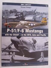 Kagero Book: P-51/F-6 Mustangs with USAAF - in the MTO, Asia, and Pacific