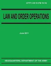 Law and Order Operations (ATTP 3-39. 10) by Department Army (2012, Paperback)