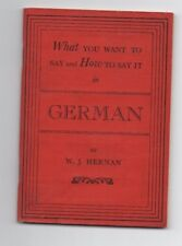 What You Want To Say And How To Say It In German 1920's Translator W.J. Hernan