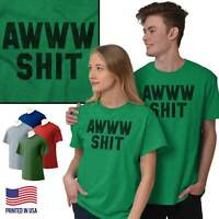 Aww S**t Funny Sarcastic Novelty Graphic Gift Short Sleeve T-Shirt Tees Tshirts