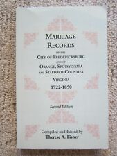 Marriage Records of the City of Fredericksburg and other counties, VA, 1722-1850