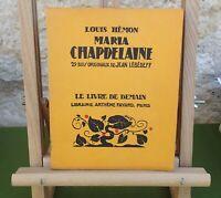 MARIA CHAPDELAINE - LOUIS HÉMON - LE LIVRE DE DEMAIN 1947 - BON ÉTAT