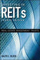 Investing in REITs : Real Estate Investment Trusts, Hardcover by Block, Ralph...