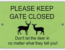 Don't Let Deer In Indoor/Outdoor Aluminum No Rust No Fade Chicken Coop Sign