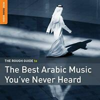 The Rough Guide To The Best Arabic Music You've Never Heard - Various (NEW CD)