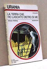 LA TERRA CHE HO LASCIATO DIETRO A ME - W.Walling [Urania, i romanzi, 830]