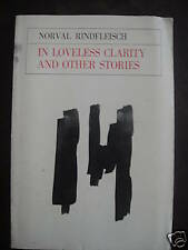 SIGNED In Loveless Clarity by Norval Rindfleisch (1972) 1st Edition