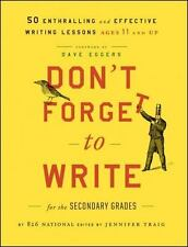 Don't Forget to Write for the Secondary Grades : 50 Enthralling and Effective...