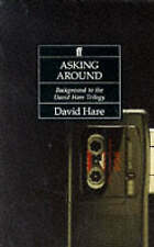 Asking Around: Background to the David Hare Trilogy-ExLibrary