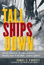 Tall Ships Down : The Last Voyages of the Pamir, Albatross, Marques, Pride of Ba